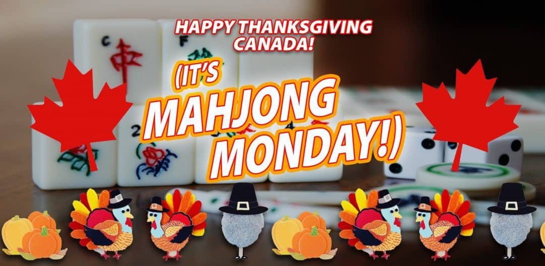 Mahjong Monday - Columbus Day and Canadian Thanksgiving