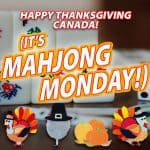 Mahjong Monday, Columbus Day/Canadian Thanksgiving Edition